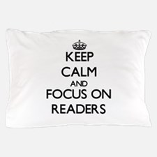 Keep Calm and focus on Readers Pillow Case
