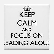 Keep Calm and focus on Reading Aloud Tile Coaster