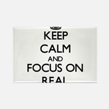 Keep Calm and focus on Real Magnets