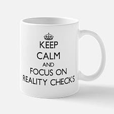 Keep Calm and focus on Reality Checks Mugs