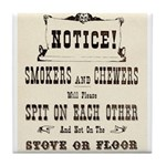 Smokers & Chewers Tile Coaster