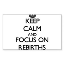 Keep Calm and focus on Rebirths Decal