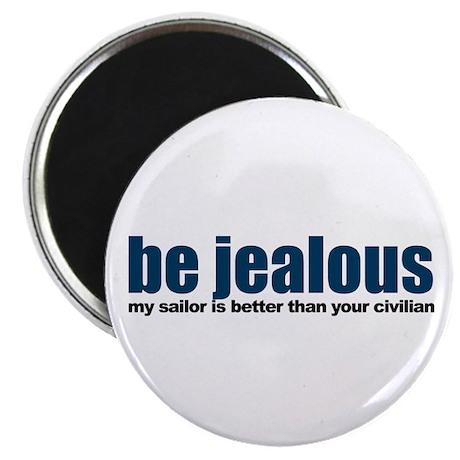 Be Jealous Magnet
