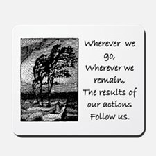 OUR ACTIONS FOLLOW US... Mousepad