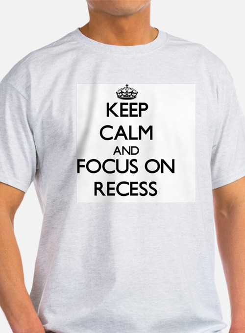 Keep Calm and focus on Recess T-Shirt