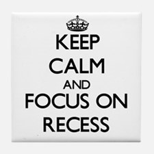 Keep Calm and focus on Recess Tile Coaster