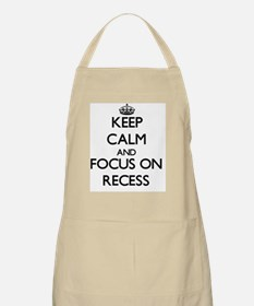 Keep Calm and focus on Recess Apron