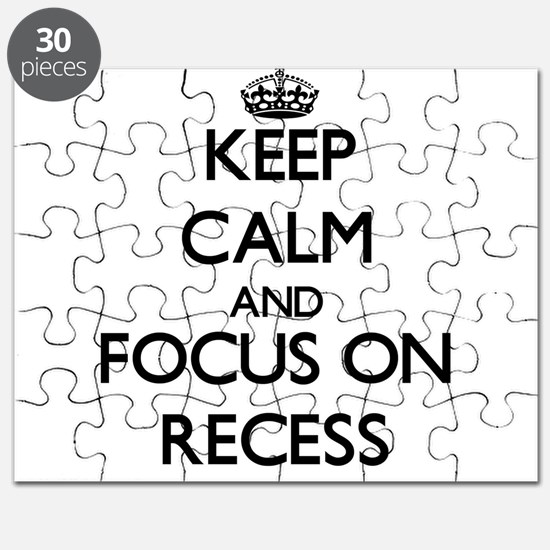 Keep Calm and focus on Recess Puzzle