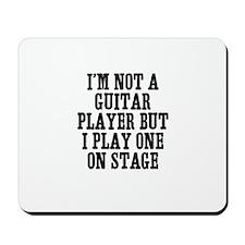 I'm not a guitar player but I Mousepad