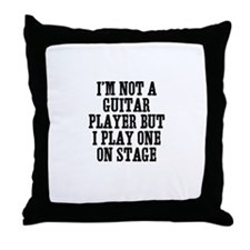 I'm not a guitar player but I Throw Pillow