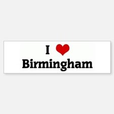 I Love Birmingham Bumper Car Car Sticker