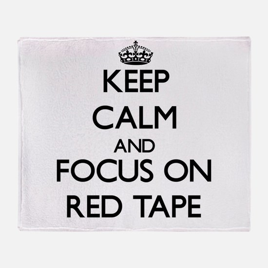 Keep Calm and focus on Red Tape Throw Blanket