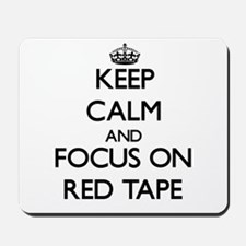 Keep Calm and focus on Red Tape Mousepad