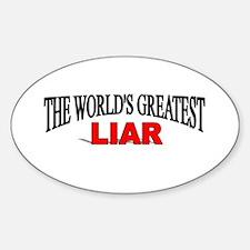 """The World's Greatest Liar"" Oval Decal"