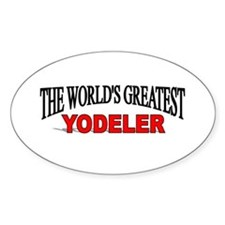 """The World's Greatest Yodeler"" Oval Decal"