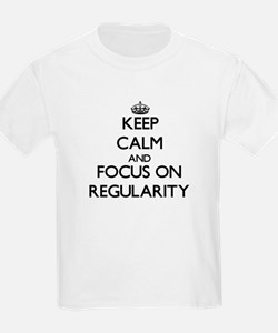 Keep Calm and focus on Regularity T-Shirt