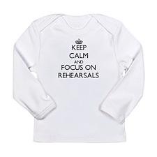 Keep Calm and focus on Rehears Long Sleeve T-Shirt
