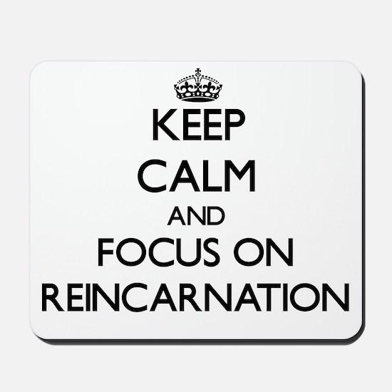 Keep Calm and focus on Reincarnation Mousepad