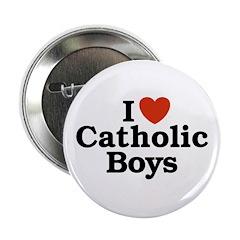 I Love Catholic Boys Button