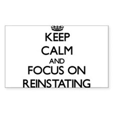Keep Calm and focus on Reinstating Decal