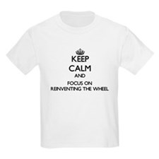 Keep Calm and focus on Reinventing The Whe T-Shirt