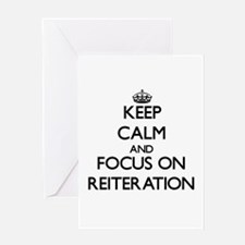 Keep Calm and focus on Reiteration Greeting Cards