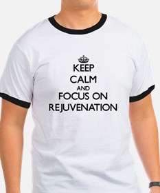 Keep Calm and focus on Rejuvenation T-Shirt