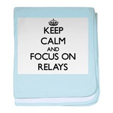 Keep Calm and focus on Relays baby blanket