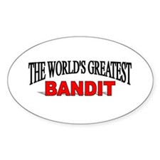 """The World's Greatest Bandit"" Oval Decal"