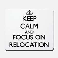 Keep Calm and focus on Relocation Mousepad