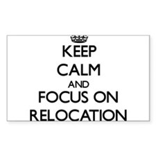 Keep Calm and focus on Relocation Decal