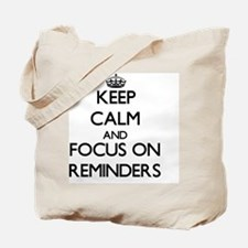Keep Calm and focus on Reminders Tote Bag