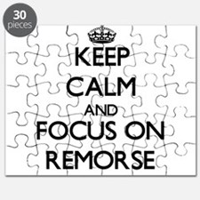 Keep Calm and focus on Remorse Puzzle