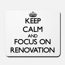 Keep Calm and focus on Renovation Mousepad