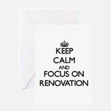 Keep Calm and focus on Renovation Greeting Cards