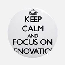 Keep Calm and focus on Renovation Ornament (Round)