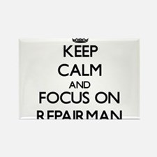 Keep Calm and focus on Repairman Magnets