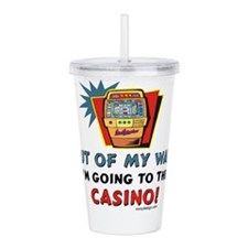 Out of My Way Casino! Acrylic Double-wall Tumbler