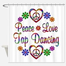 Peace Love Tap Dancing Shower Curtain