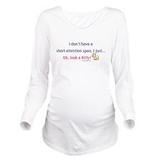 Short Attention Span Long Sleeve Maternity T-Shirt