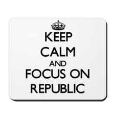 Keep Calm and focus on Republic Mousepad