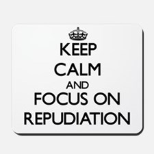 Keep Calm and focus on Repudiation Mousepad