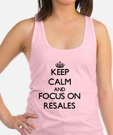 Keep Calm and focus on Resales Racerback Tank Top
