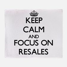 Keep Calm and focus on Resales Throw Blanket