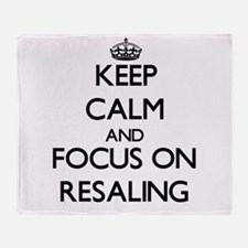 Keep Calm and focus on Resaling Throw Blanket