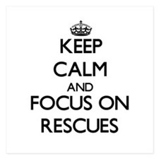 Keep Calm and focus on Rescues Invitations