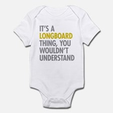 Its A Longboard Thing Infant Bodysuit