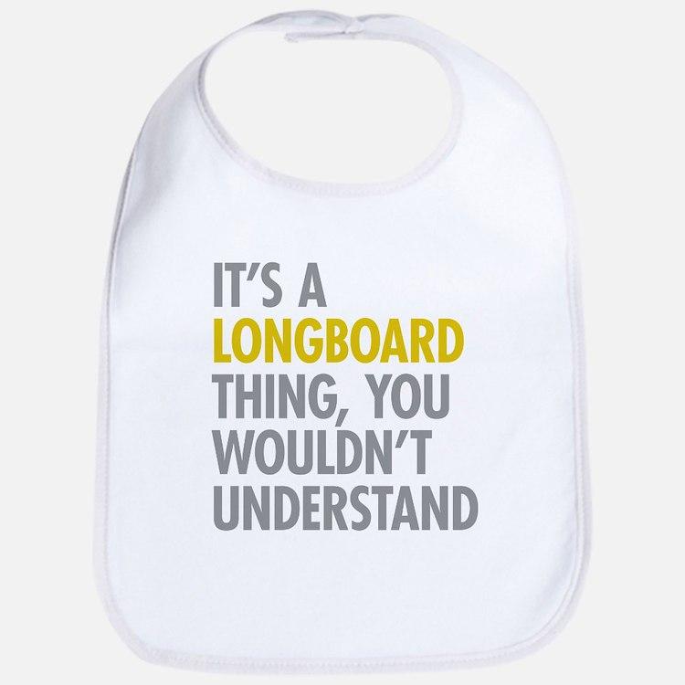 Its A Longboard Thing Bib