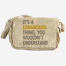 Its A Longboard Thing Messenger Bag