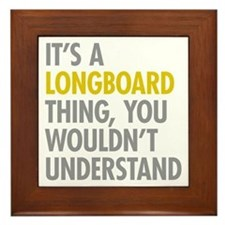 Its A Longboard Thing Framed Tile